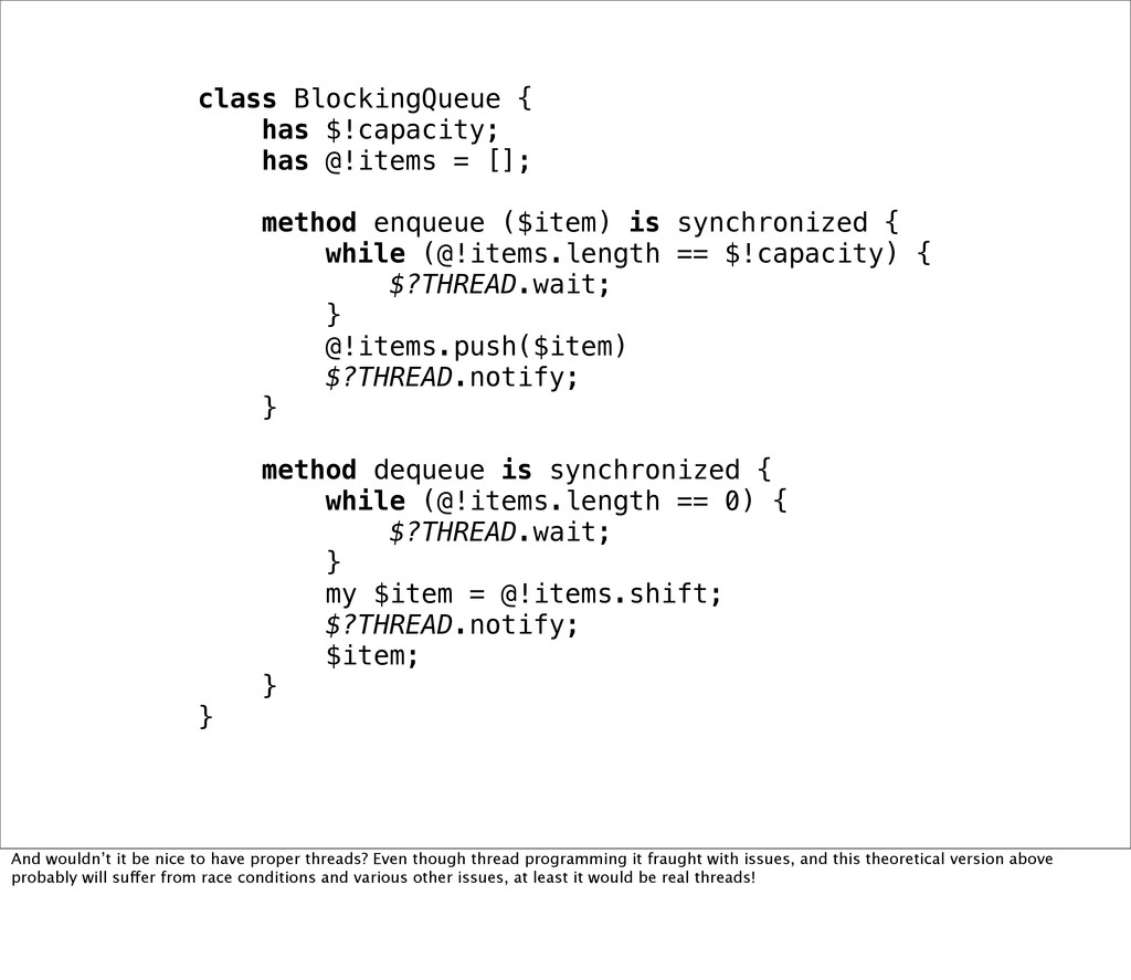 class BlockingQueue { has $!capacity; has @!ite...