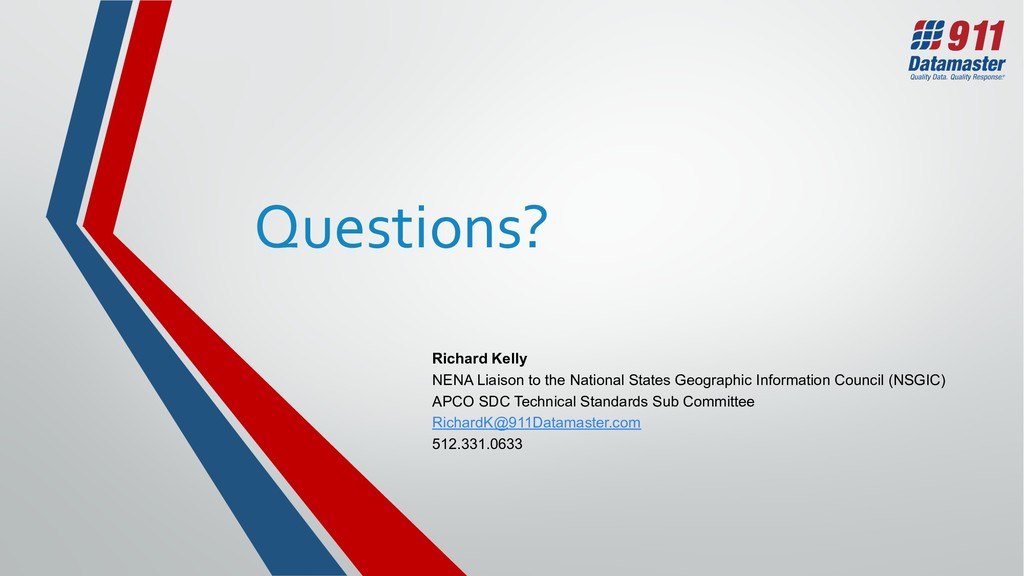 Questions? Richard Kelly NENA Liaison to the Na...