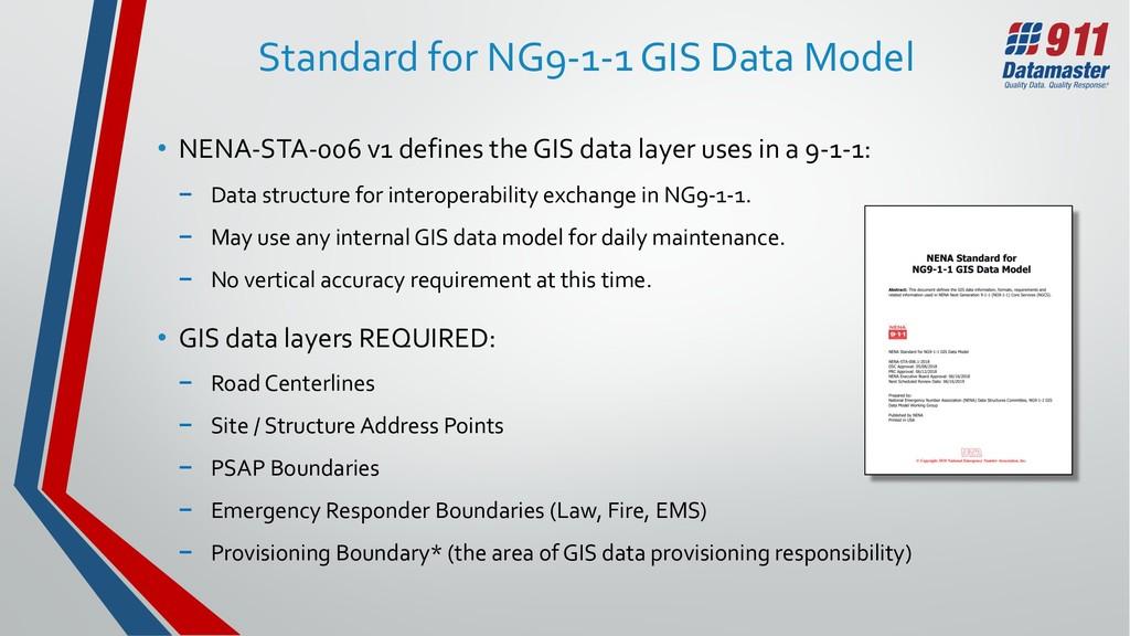 Standard for NG9-1-1 GIS Data Model • NENA-STA-...