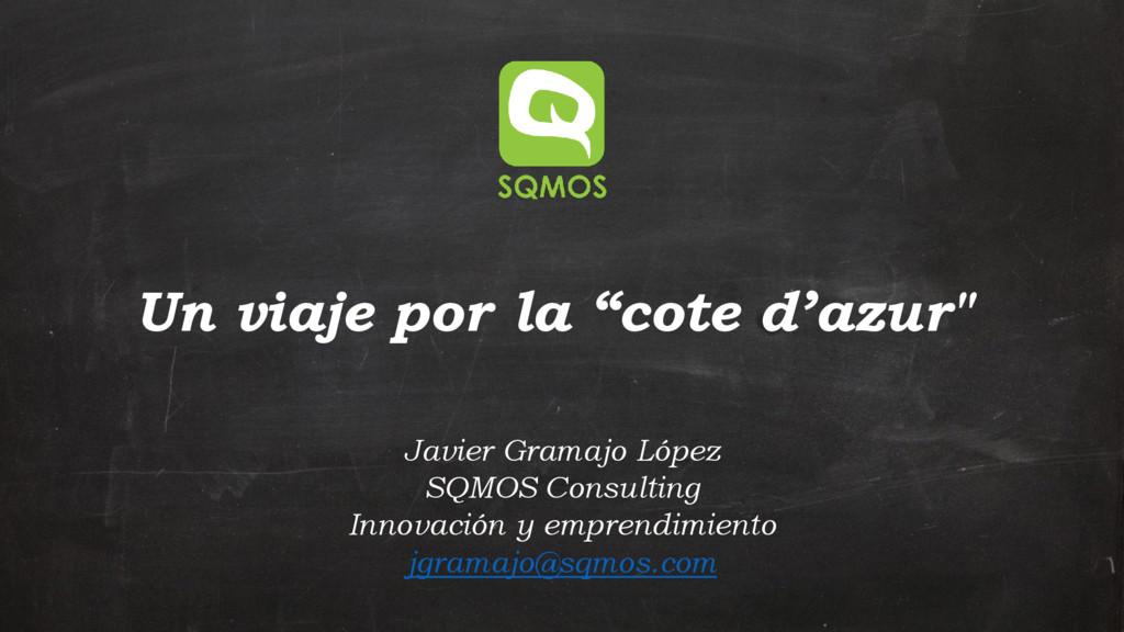 Javier Gramajo López SQMOS Consulting Innovació...