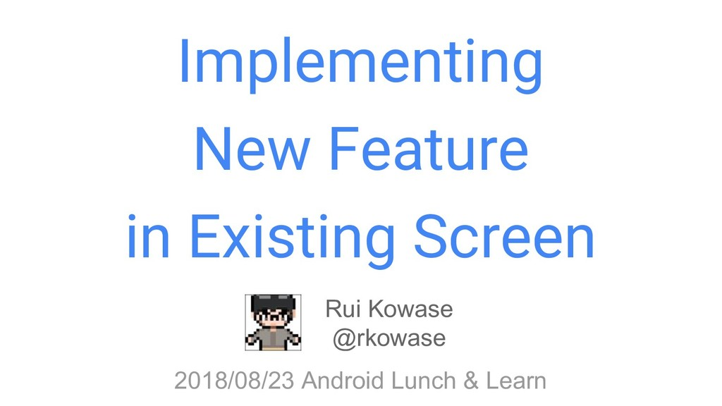 Implementing New Feature in Existing Screen Rui...