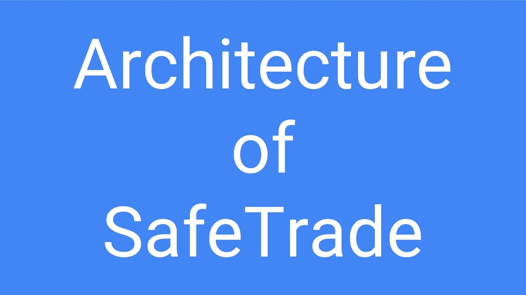 Architecture of SafeTrade