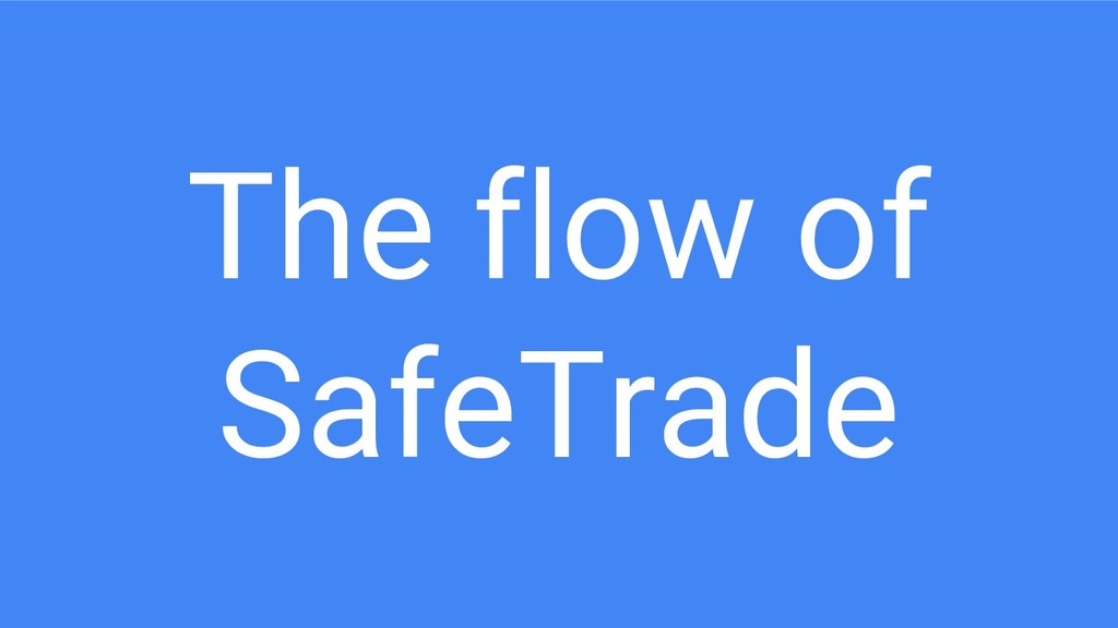 The flow of SafeTrade