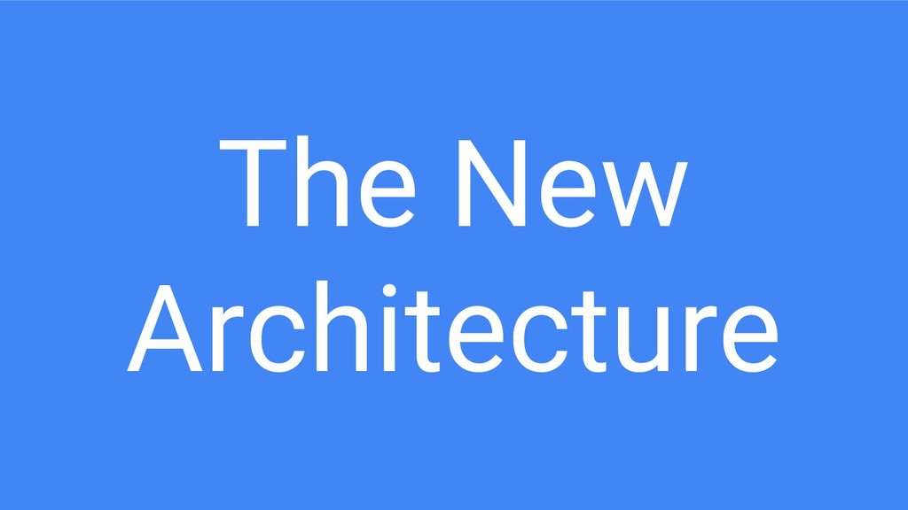 The New Architecture