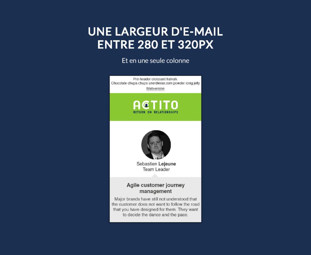 UNE LARGEUR D'E-MAIL ENTRE 280 ET 320PX Et en u...