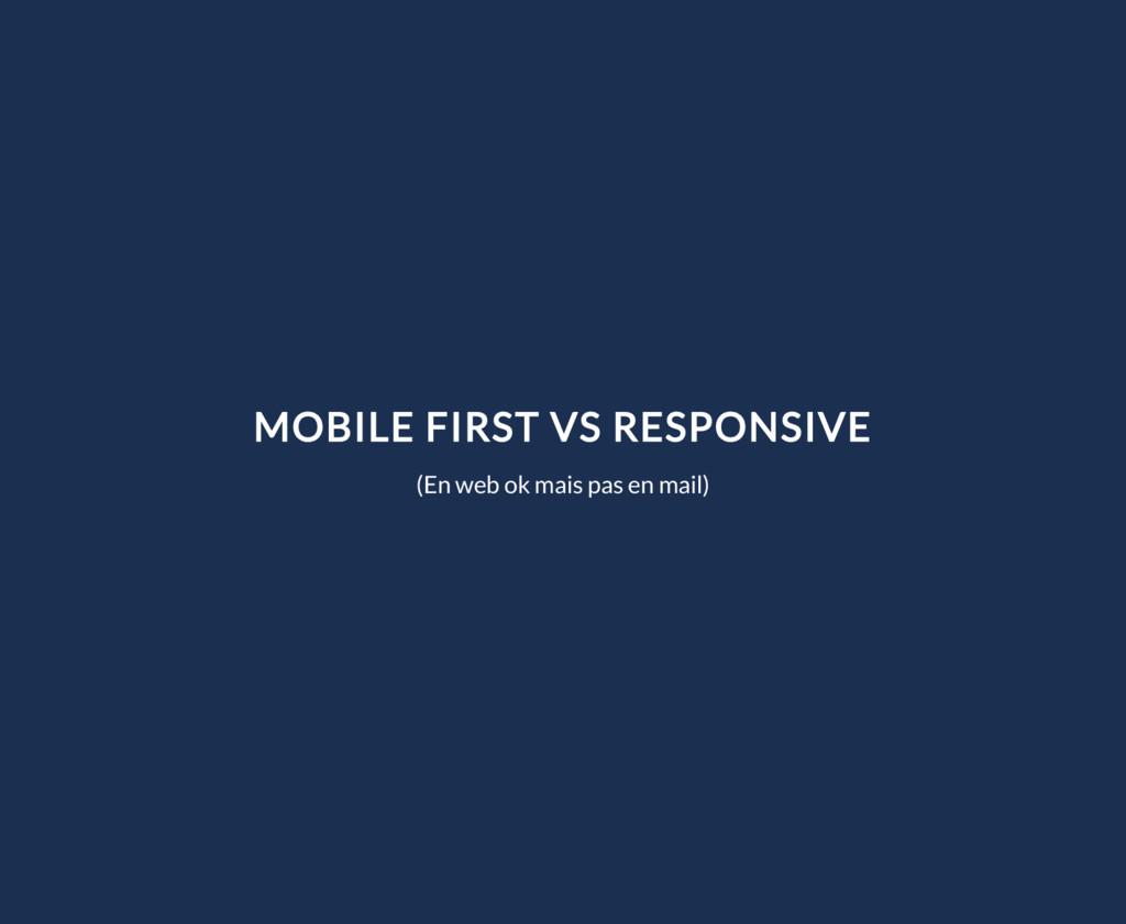 MOBILE FIRST VS RESPONSIVE (En web ok mais pas ...