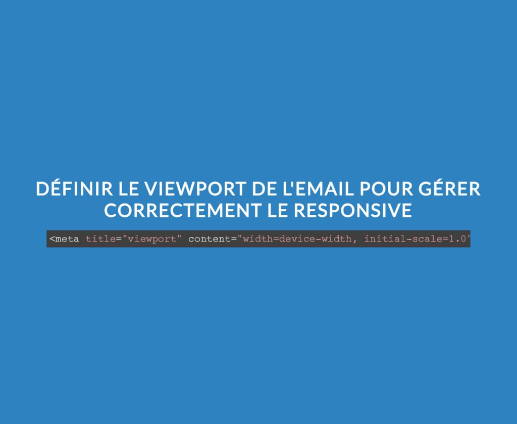 DÉFINIR LE VIEWPORT DE L'EMAIL POUR GÉRER CORRE...