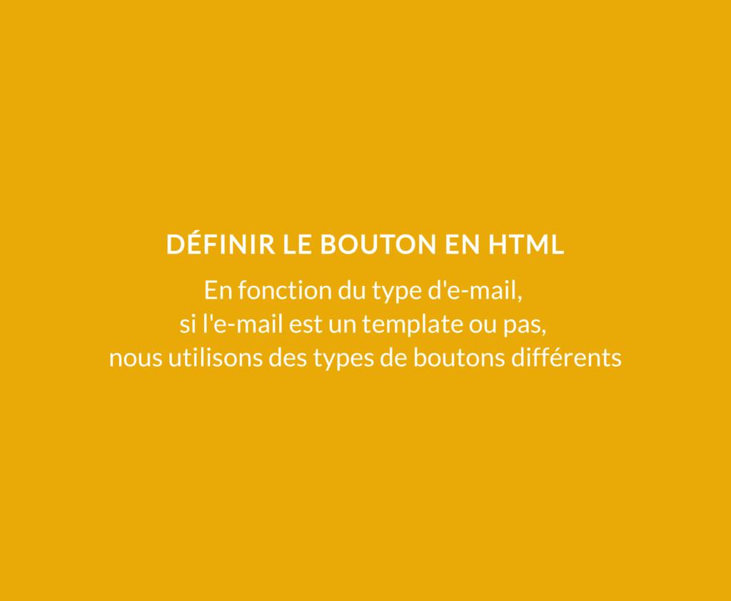 DÉFINIR LE BOUTON EN HTML En fonction du type d...