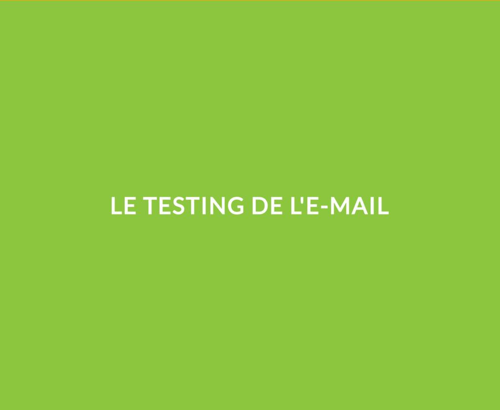 LE TESTING DE L'E-MAIL