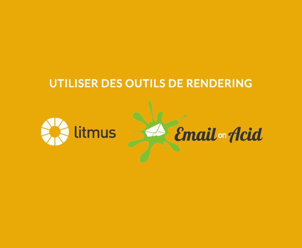 UTILISER DES OUTILS DE RENDERING