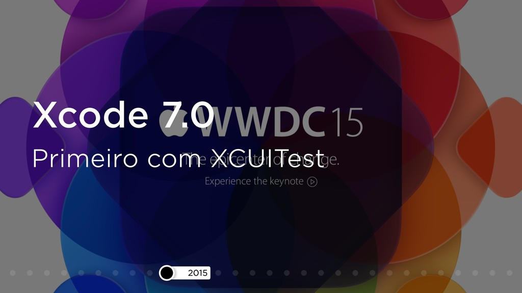 2015 Xcode 7.0 Primeiro com XCUITest