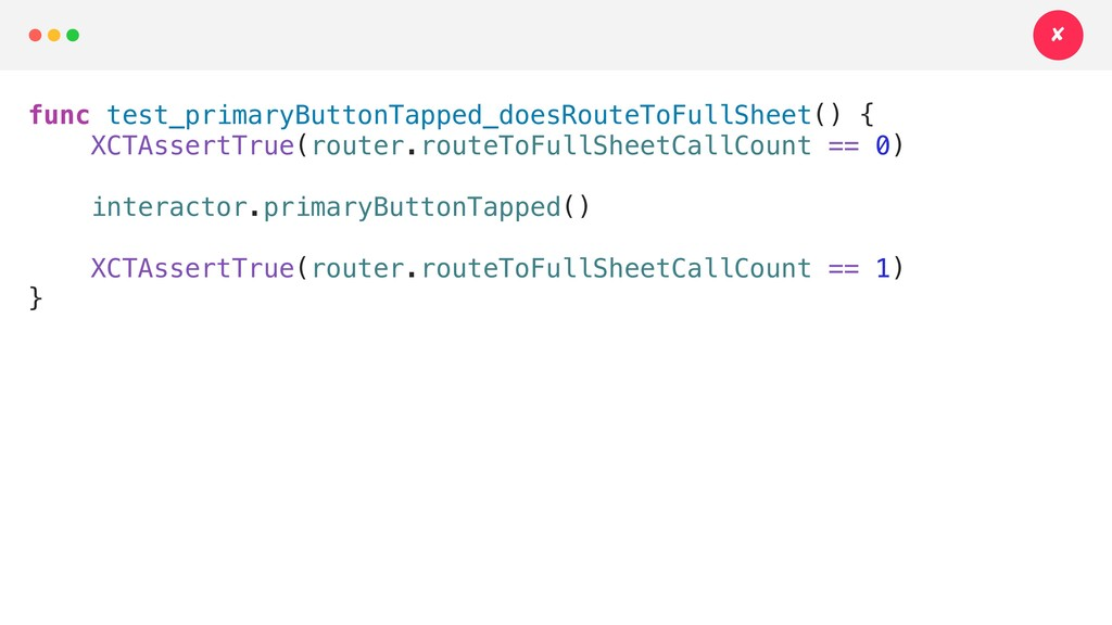 func test_primaryButtonTapped_doesRouteToFullSh...