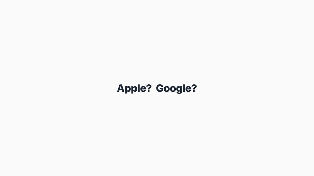 Apple? Google?