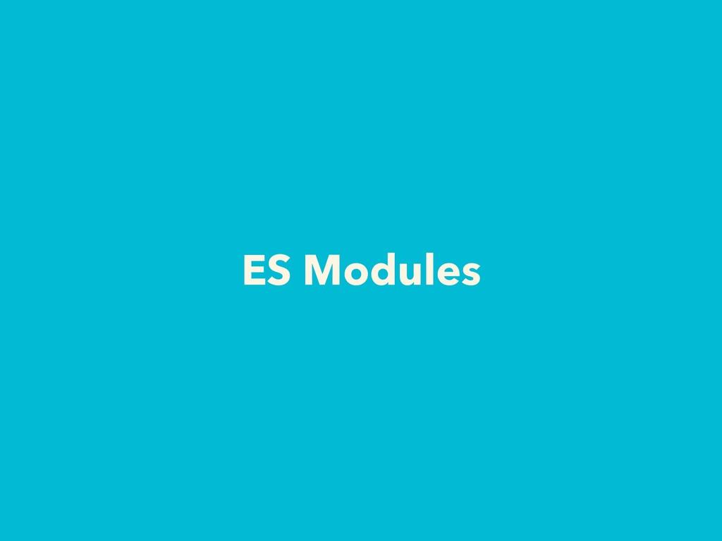 ES Modules
