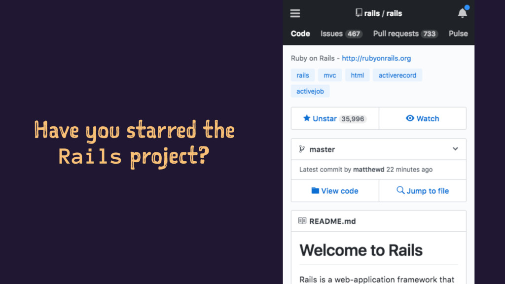 Have you starred the Rails project?