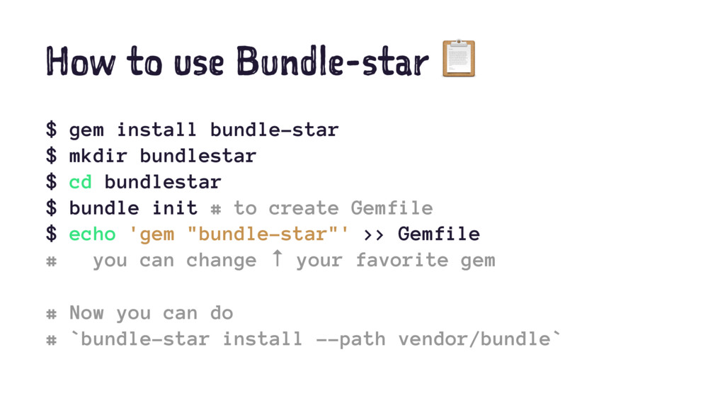 How to use Bundle-star ! $ gem install bundle-s...