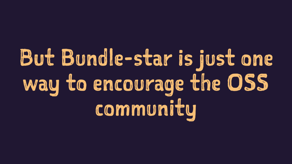 But Bundle-star is just one way to encourage th...