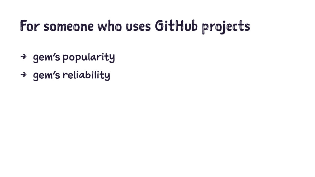 For someone who uses GitHub projects 4 gem's po...