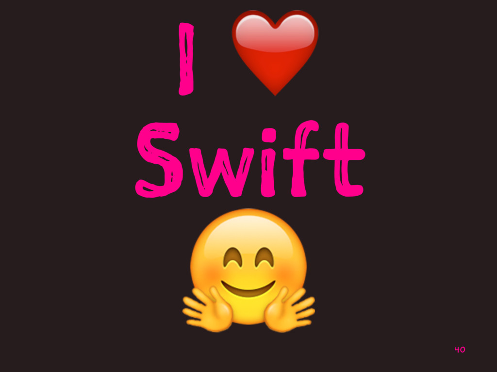 I ❤ Swift ! 40