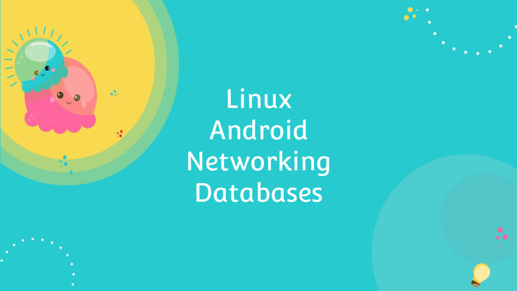 Linux Android Networking Databases