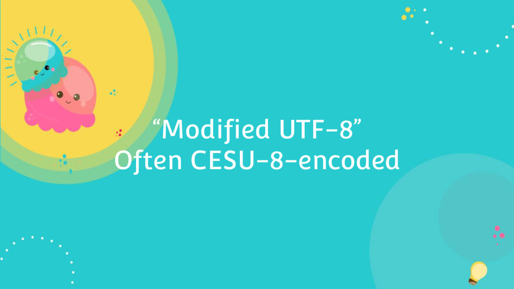 """Modified UTF-8"" Often CESU-8-encoded"