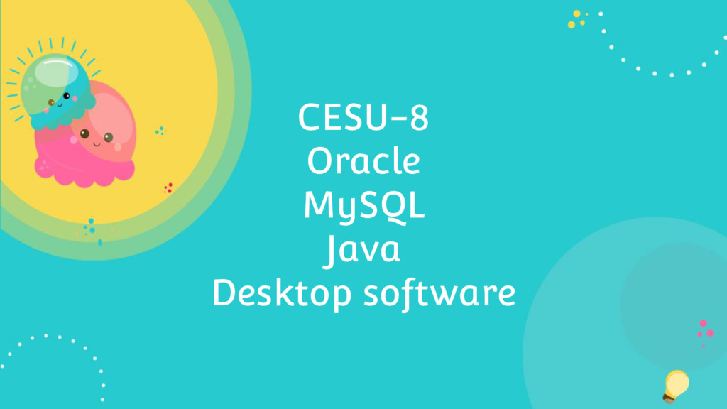CESU-8 Oracle MySQL Java Desktop software