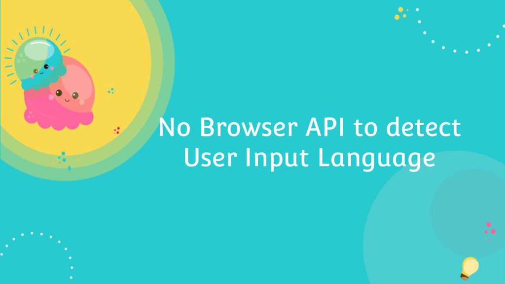 No Browser API to detect User Input Language