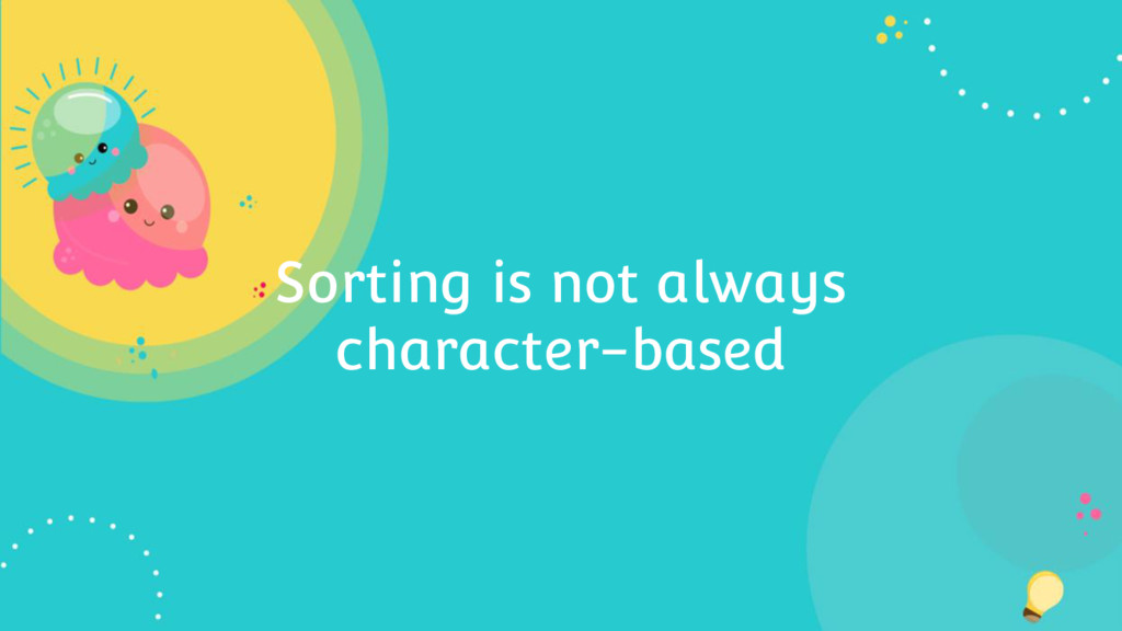 Sorting is not always character-based