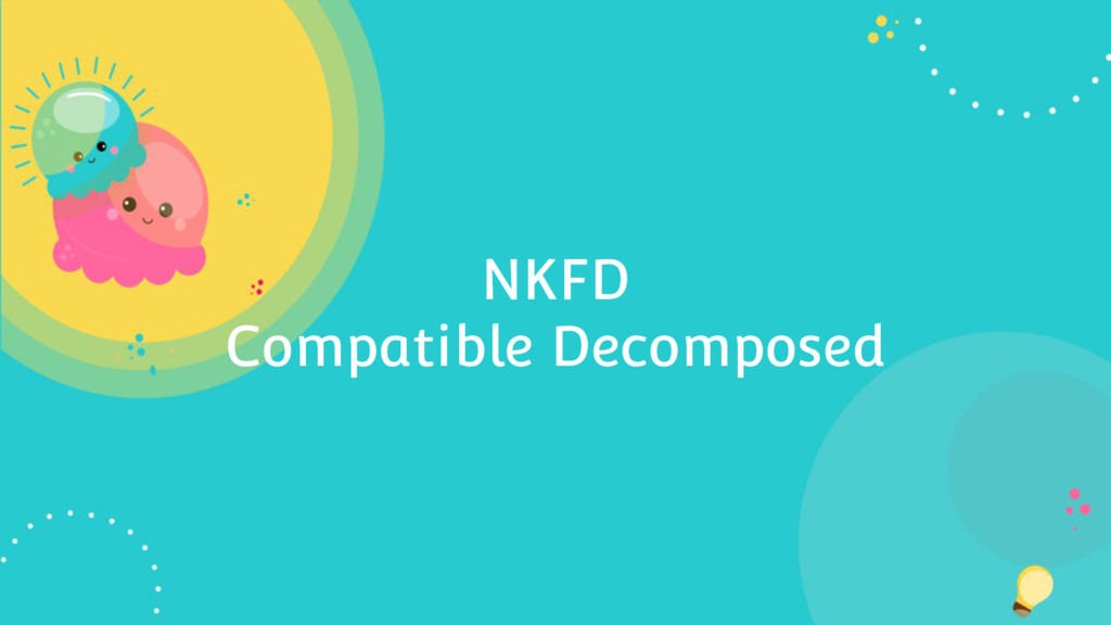 NKFD Compatible Decomposed