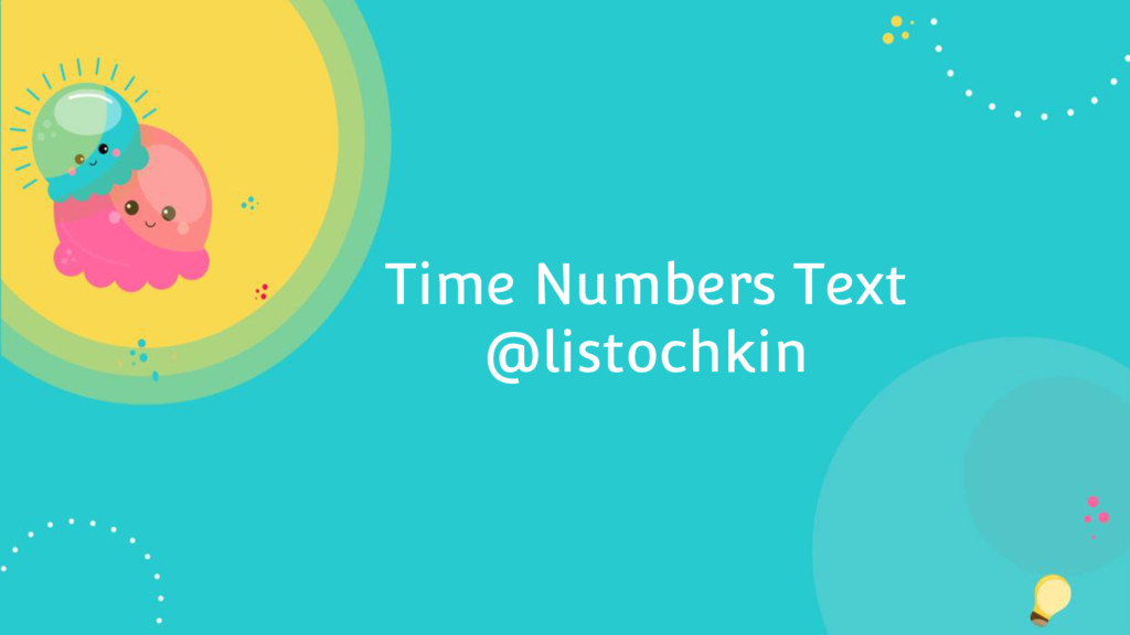 Time Numbers Text @listochkin
