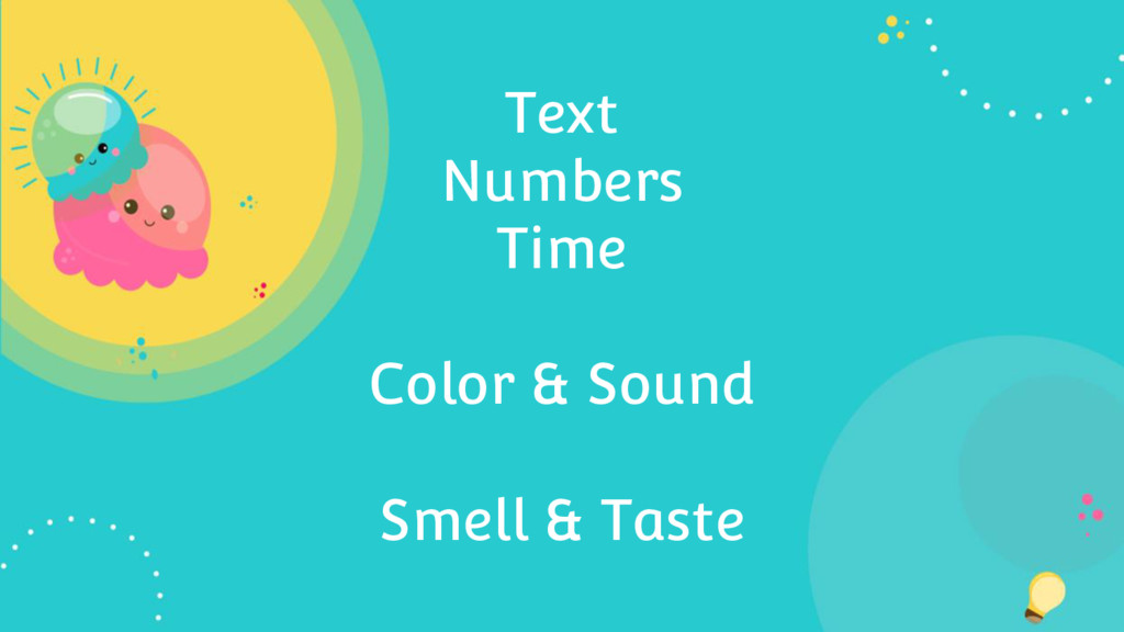 Text Numbers Time Color & Sound Smell & Taste