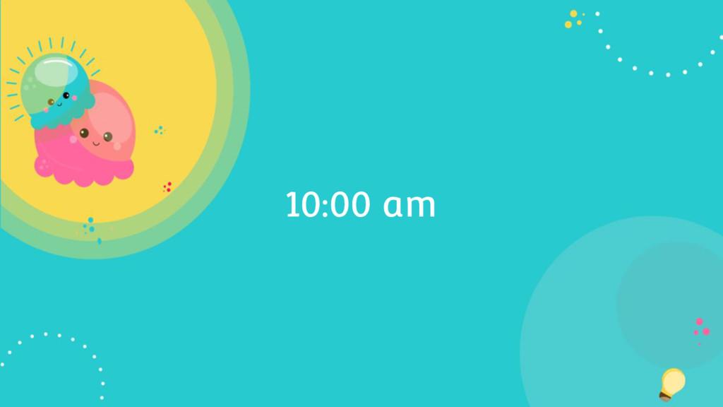 10:00 am