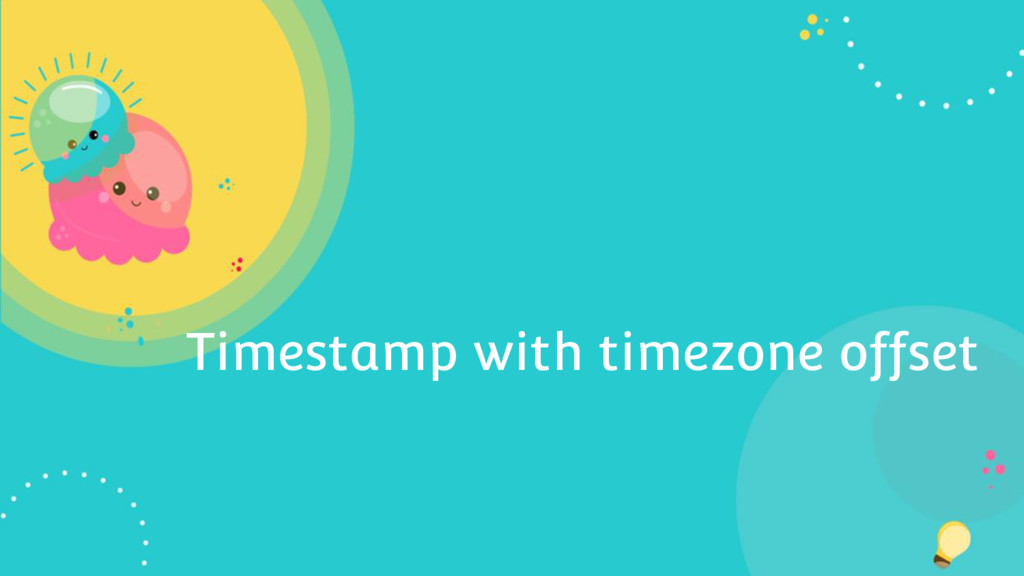 Timestamp with timezone offset
