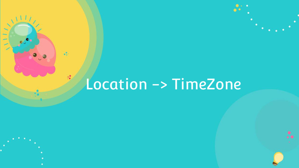 Location -> TimeZone