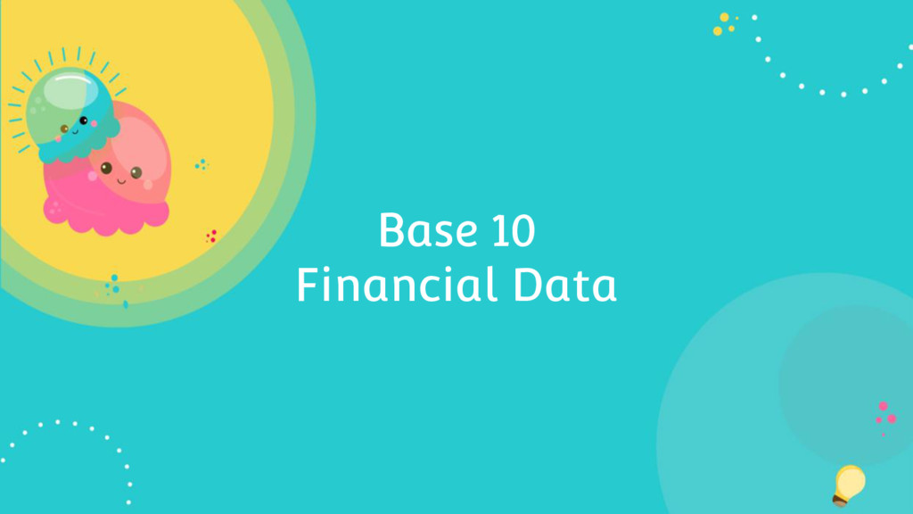 Base 10 Financial Data
