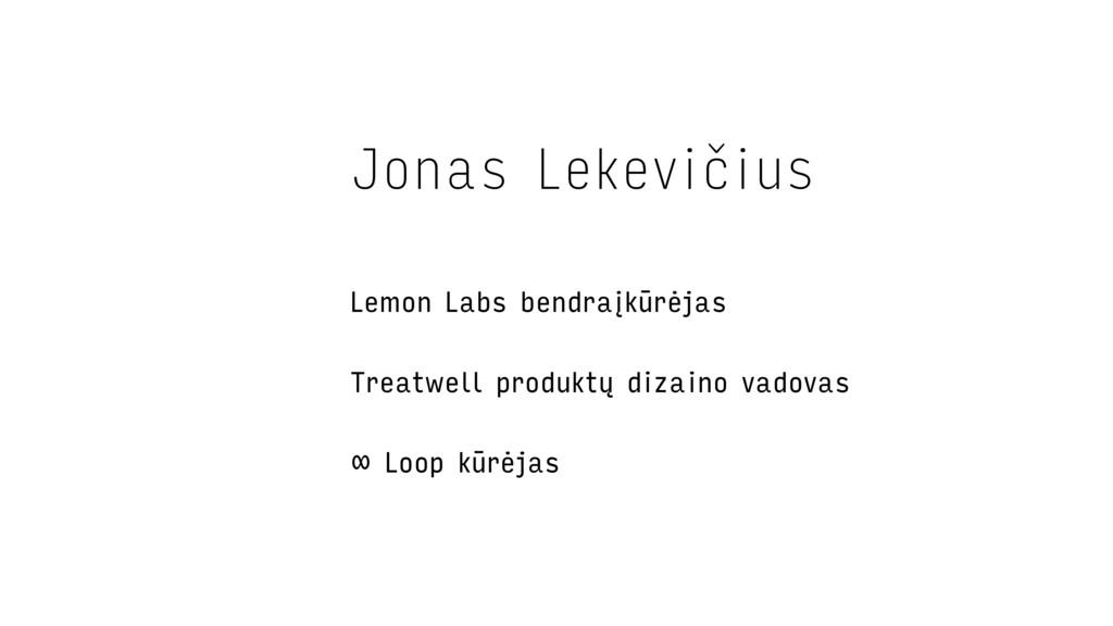 Jonas Lekevičius Lemon Labs bendraįkūrėjas Trea...