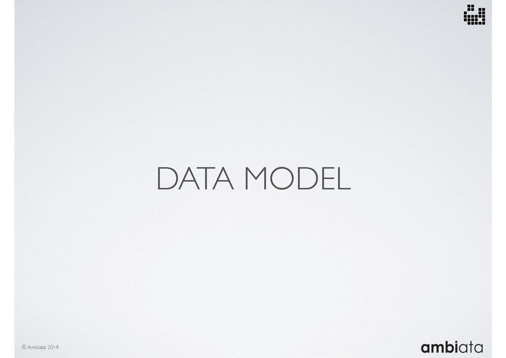 DATA MODEL © Ambiata 2014