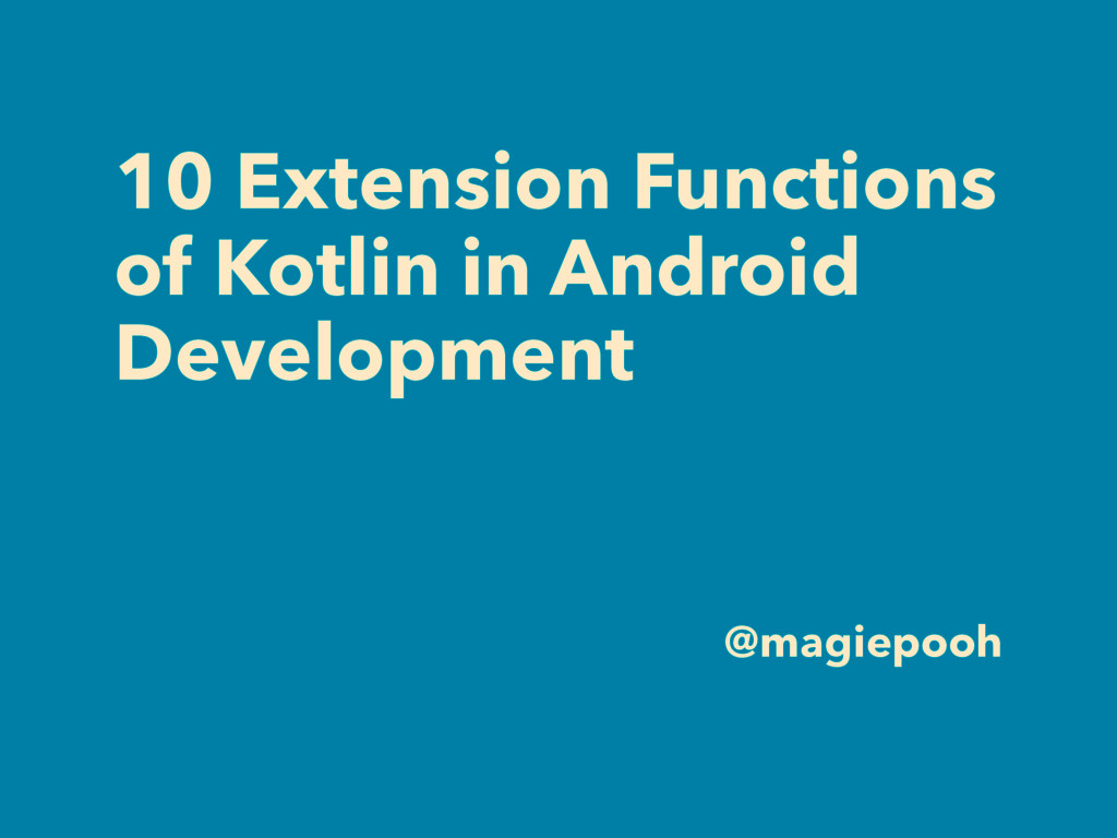 10 Extension Functions of Kotlin in Android Dev...