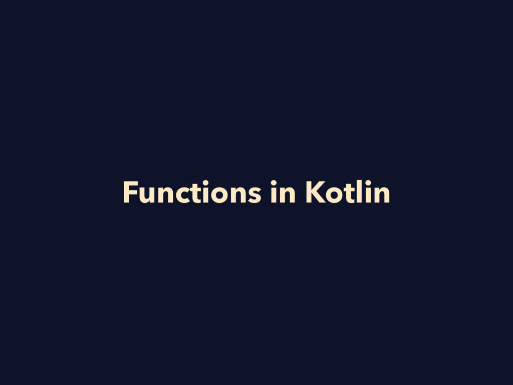 Functions in Kotlin