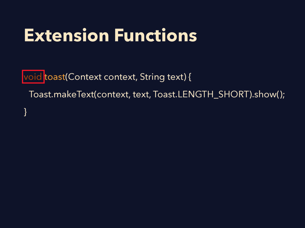 Extension Functions void toast(Context context,...