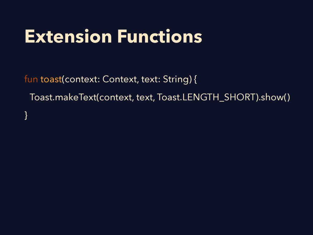 Extension Functions fun toast(context: Context,...