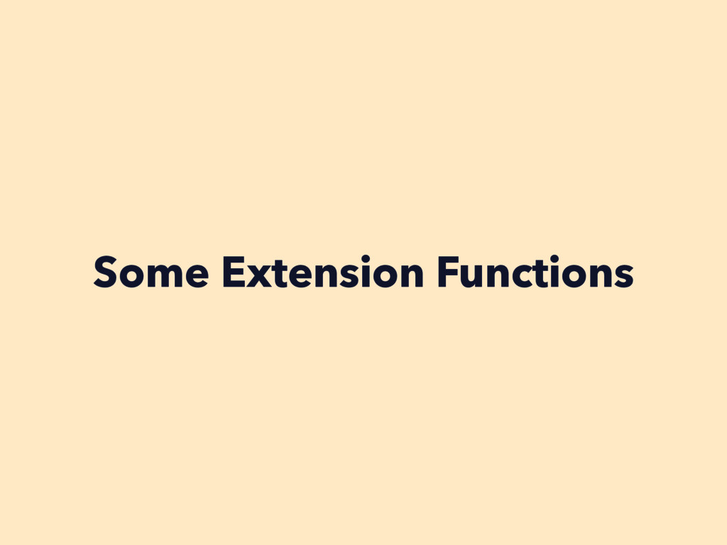 Some Extension Functions