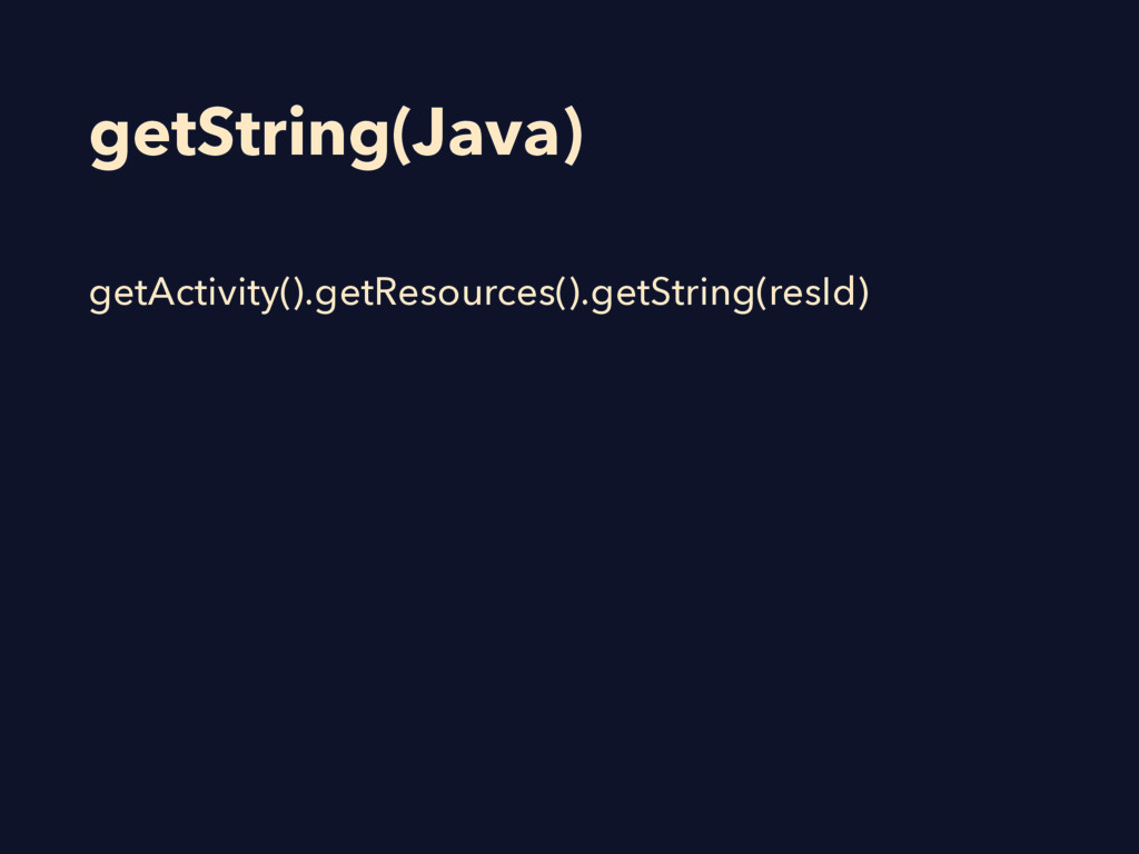 getString(Java) getActivity().getResources().ge...