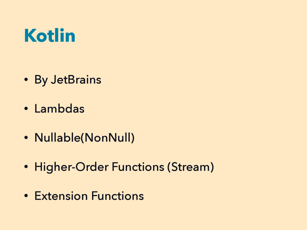 Kotlin • By JetBrains • Lambdas • Nullable(NonN...