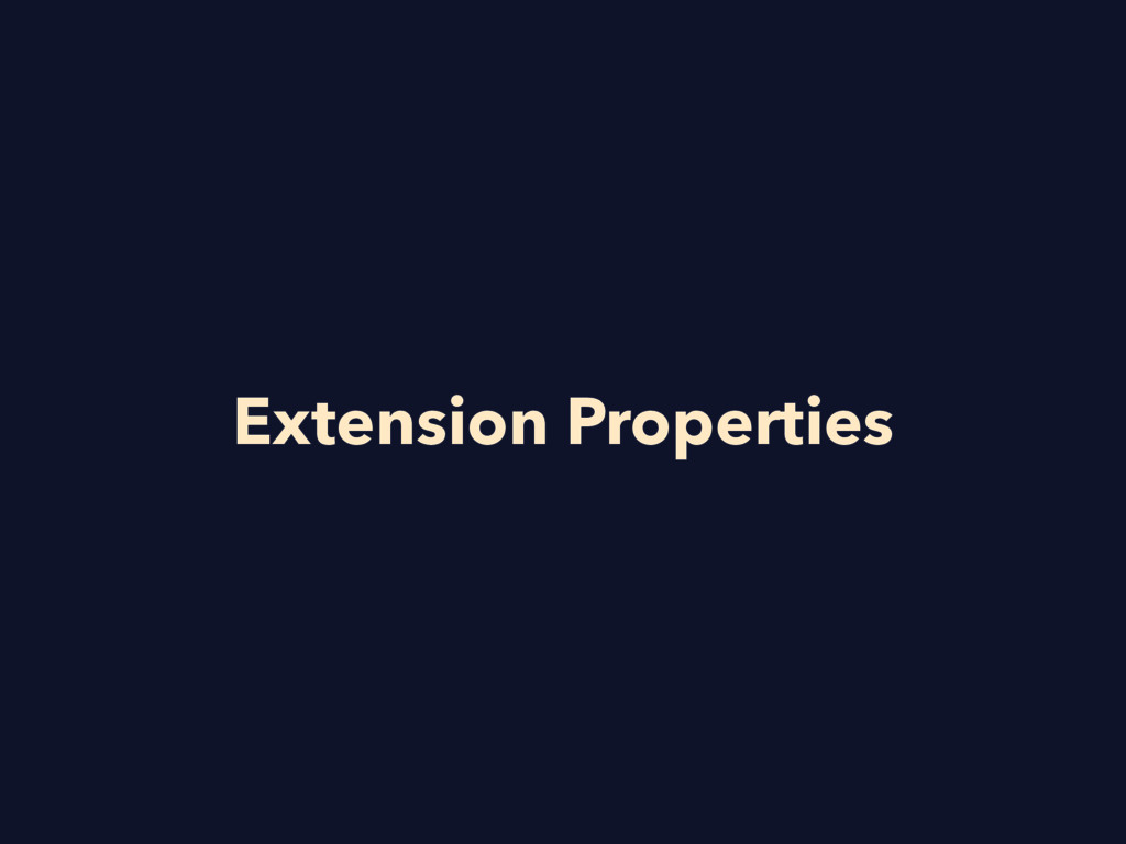 Extension Properties