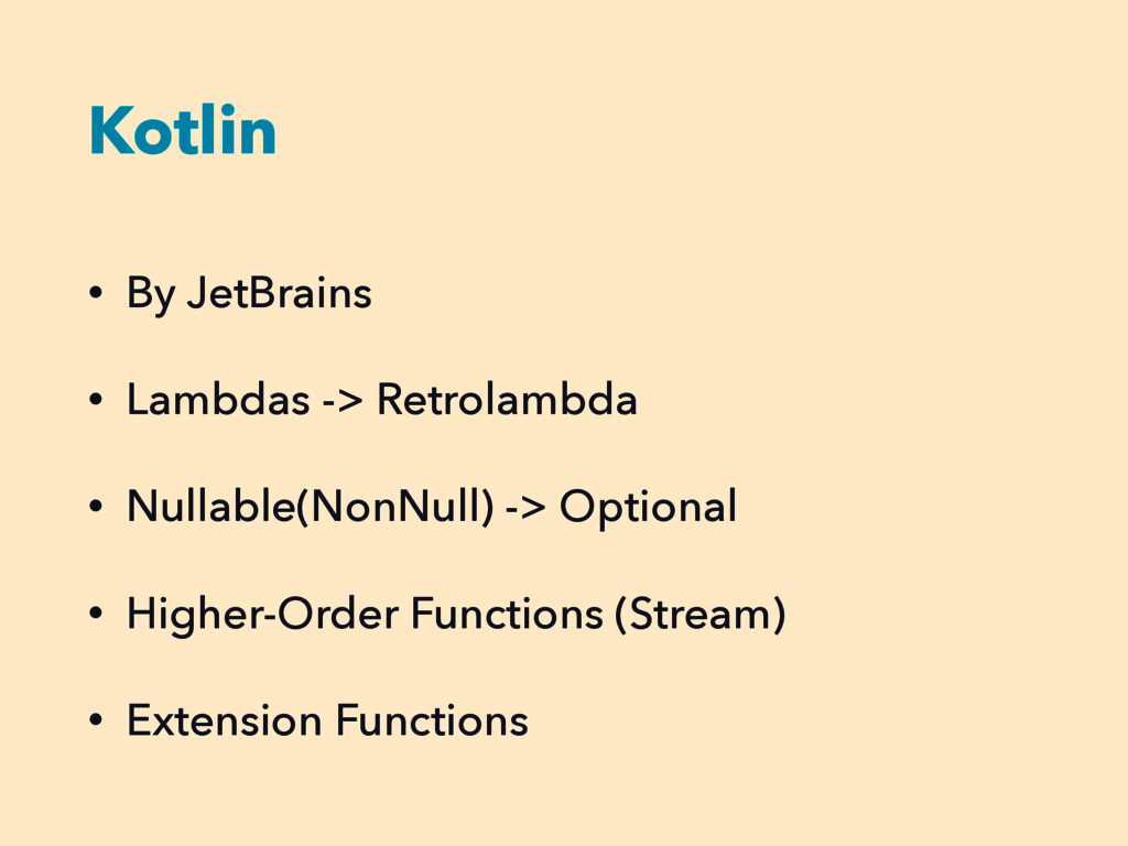 Kotlin • By JetBrains • Lambdas -> Retrolambda ...