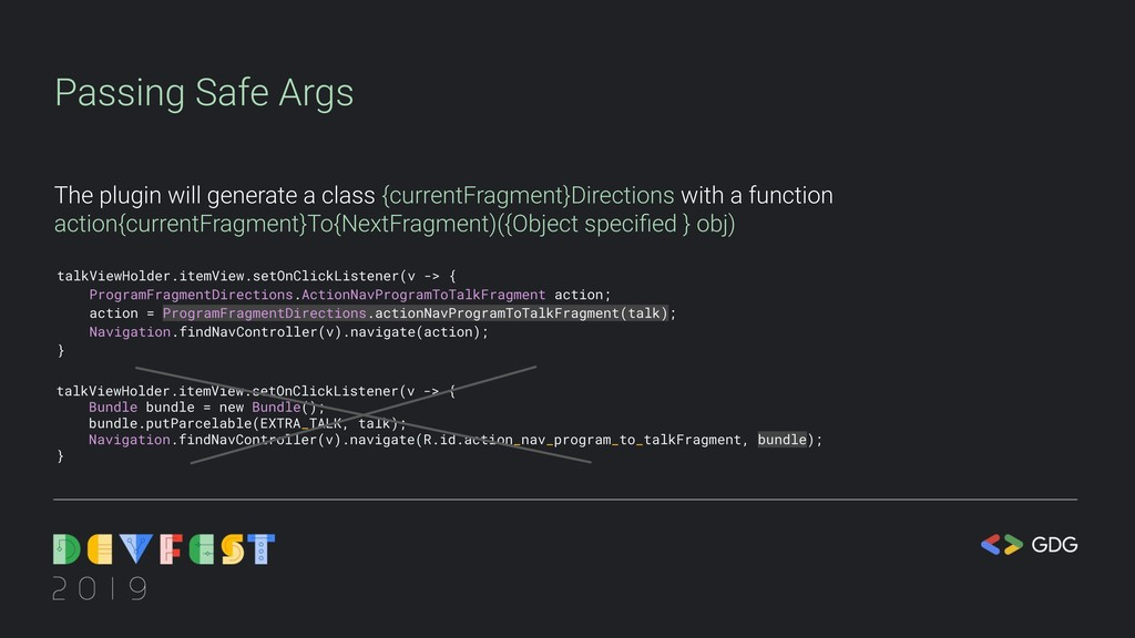 Passing Safe Args The plugin will generate a cl...