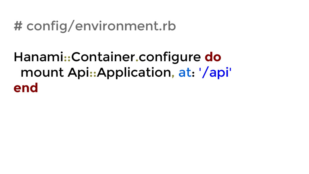 # config/environment.rb Hanami::Container.confi...