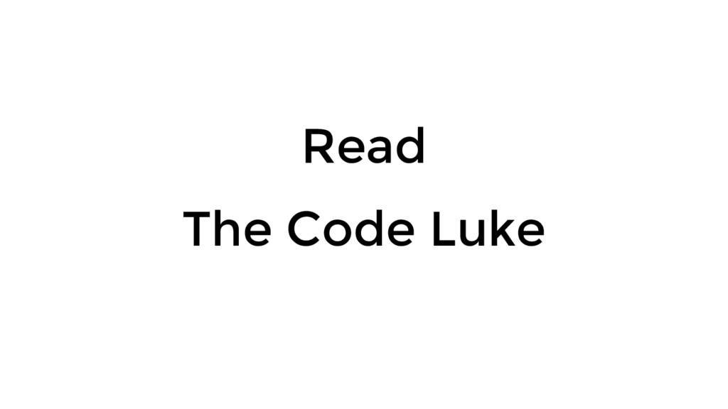 Read The Code Luke