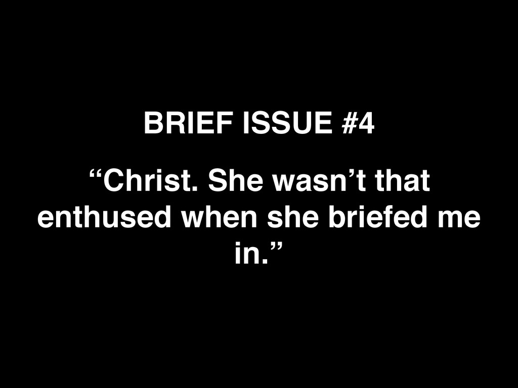 """BRIEF ISSUE #4 """"Christ. She wasn't that enthuse..."""